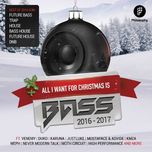 All I Want For Christmas Is Bass 2016 - 2017 (2016)