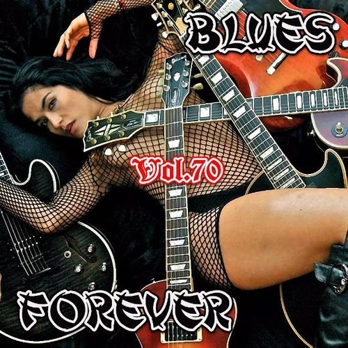 Blues Forever Vol.70 (2016)